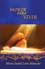 Morir para Vivir by Maria Leon Minuche (2015, Paperback)
