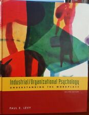 Industrial/Organizational Psychology : Understanding the Workplace by Paul Levy