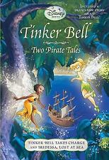 Tinker Bell : Two Pirate Tales Book  by RH Disney Staff 2010, Paperback Disney