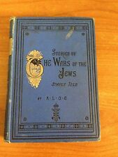 120 Year Old Book- Stories of the Wars of the Jews - Simply Told By A.L.O.E 1890