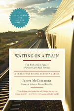 Waiting on a Train: The Embattled Future of Passenger Rail Service by James McCo