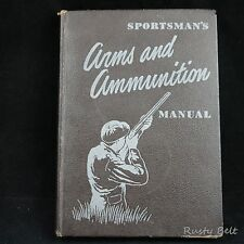 1952 Sportsman's Arms and Ammunition Manual First Edition Outdoor Life O'Connor