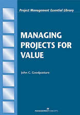 NEW Managing Projects for Value (Project Management Essential Library)