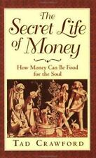 The Secret Life of Money: How Money Can Be Food for the Soul-ExLibrary