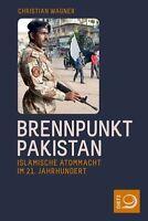 Brennpunkt Pakistan von Christian Wagner (2012, Taschenbuch)