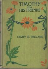 Timothy And His Friends  by  Mary E. Ireland