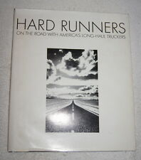Hard Runners, On the Road with America's Long-Haul Truckers 1988 photographs