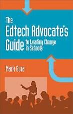 Edtech Advocate'S Guide To Leading Change In Schools - New Book