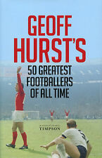 Sir Geoff Hurst's 50 Greatest Footballers of All Time - Players Who's Who book