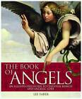 The Book of Angels: An Illustrated Guide to Celestial Beings and Angelic Lore by Lee Faber (Paperback, 2010)