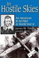 In Hostile Skies: An American B-24 Pilot in World War II (North Texas Military B