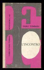TOMBARI FABIO L'INCONTRO MONDADORI 1960 I° EDIZ. I LIBRI DI