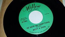 MICKEY & SYLVIA He Gave Me Everything / Since I Fell For WILLOW 23004  R&B 45 7""