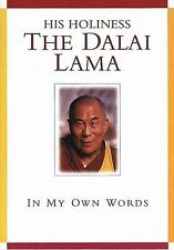 His Holiness the Dalai Lama : In My Own Words by Dalai Lama XIV (2002, PB)