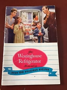 Vintage 1947 Westinghouse Refrigerator How To Use Care Manual & Recipes