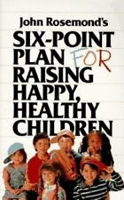 Six-Point Plan: for Raising Happy, Healthy Children by John Rosemond, Good Book