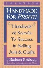 Handmade for Profit!: Hundreds of Secrets to Success in Selling Arts & Crafts