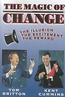 The Magic of Change!: The Illusion, the Excitement, the Reward