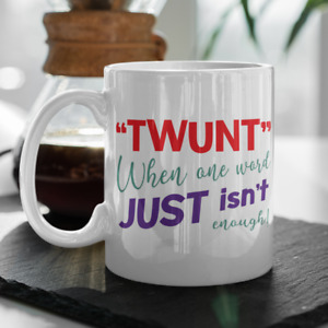 Funny Work Mug TWUNT When One Word Just Isn't Enough Fun Gift Mug