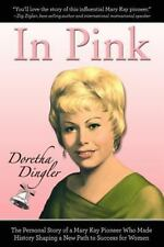 In Pink: The Personal Story of a Mary Kay Pioneer Who Made History Shaping a New