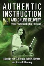 Authentic Instruction and Online Delivery: Proven Practices in Higher...