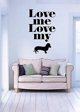 Wall Stickers Vinyl Decal Quote Love Me Love My Dog Funny   (z1872)