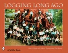 Logging Long Ago, History, Logging, Printed Books,, Skinner, Tina, Thompson, Jam