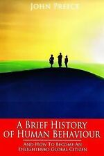 A Brief History of Human Behaviour : And How to Become an Enlightened Global...