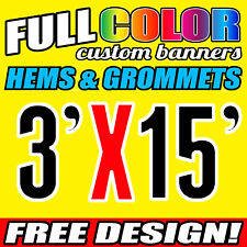 Full custom Vinyl Banner  3 x 15 Ft with free design and HEM and Grommets