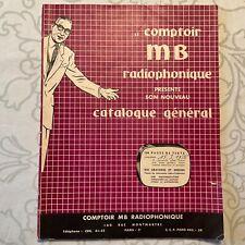 CATALOGUE RADIO TSF «COMPTOIR MB RADIOPHONIQUE» Catalogue Général 1950