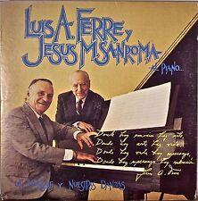 LUIS A. FERRE y JESUS M. SANROMA Al Piano: Un Mensaje y Nuestras Danzas-NM1981LP