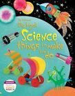 Big Book of Science Things to Make and Do ' Gilpin, Rebecca