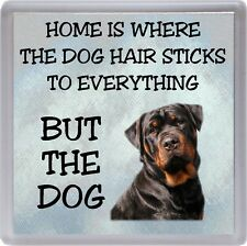 "Rottweiler Coaster ""Home is Where the Dog Hair Sticks to ......"" by Starprint"
