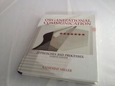 Organizational Communication : Approaches and Processes by Katherine (Katherine