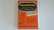 AUTOCONDITIONING: The New Way to a Successful Life by Hornell Hart 1956 HC DJ