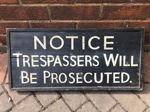 ANTIQUE HAND PAINTED WOODEN NOTICE SIGN - TRESPASSERS WILL BE PROSECUTED