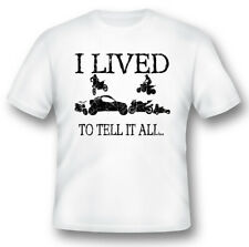 I lived to tell it all atv motorcycle utv gokart minibike black or white Tee