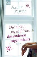 Die einen sagen Liebe, die anderen sagen nichts von Susann Pásztor (2013, Tasche