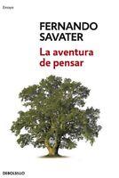 Libro en Fisico La aventura de pensar (Ensayo | Filosofía)  por Fernando Savater
