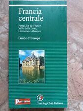 GUIDE D'EUROPA - FRANCIA CENTRALE - TOURING CLUB ITALIANO - 2003