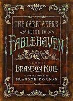 The Caretaker's Guide To Fablehaven: By Brandon Mull, Brandon Dorman