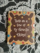 "Glory Haus ""These Are A Few of My Favorite Things!"" Magnet 4""x5"" NEW"