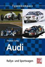 Audi - Rallye- und Sportwagen Typen Daten Fakten Buch Book NEU Geschichte Modell