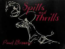 'Spills and Thrills' by Paul Brown