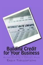 Building Credit for Your Business by Eagle Publications (2013, Paperback)