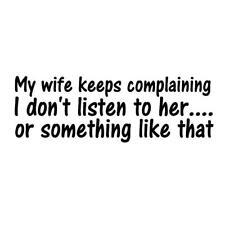 Funny Sticker MY WIFE KEEPS COMPLAINING Caravan Bailey Swift Novelty Vinyl Decal