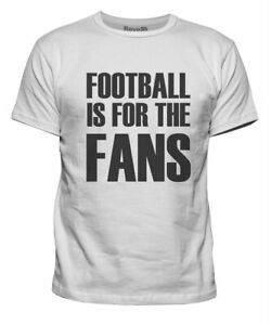 Mens FOOTBALL IS FOR THE FANS Protest ESL T-Shirt tee Sizes S-XXL