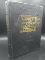 Illustrious Life of William McKinley Our Martyred President Illustrated 1901