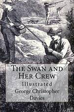NEW The Swan and Her Crew: Illustrated by George Christopher Davies