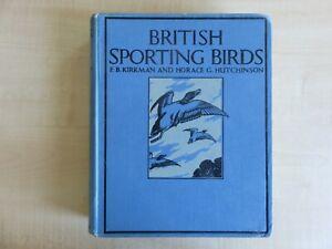 British Sporting Birds F. B. Kirkman & H. G. Hutchinson. Hardback.